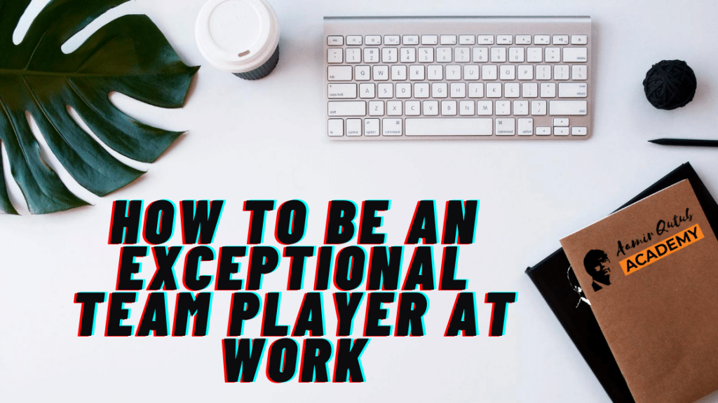 Be-an-exceptional-team-player-at-work-1