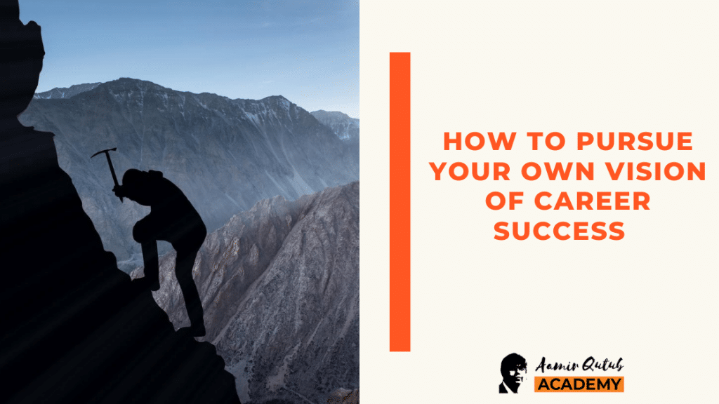 How-To-Pursue-Your-Own-Vision-of-Career-Success-