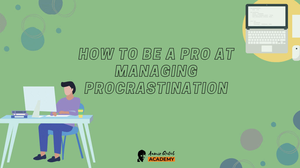 how-to-be-a-pro-at-managing-procrastination-1