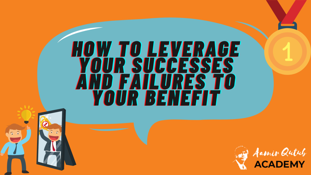 how-to-leverage-your-successs-and-failures