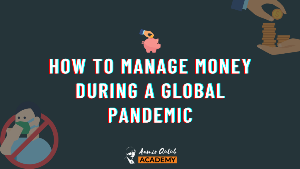 How-To-Manage-Money-During-A-Global-Pandemic