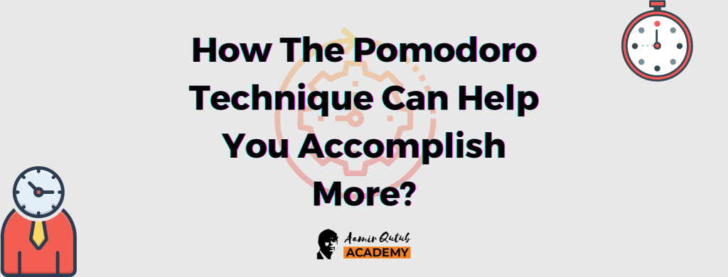 How-The-Pomodoro-Technique-Can-Help-You-Accomplish-More_