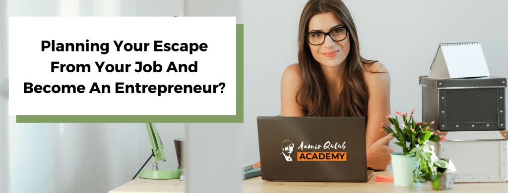 Planning-Your-Escape-From-Your-Job-And-Become-An-Entrepreneur_