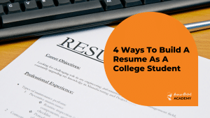 4-Ways-To-Build-A-Resume-As-A-College-Student