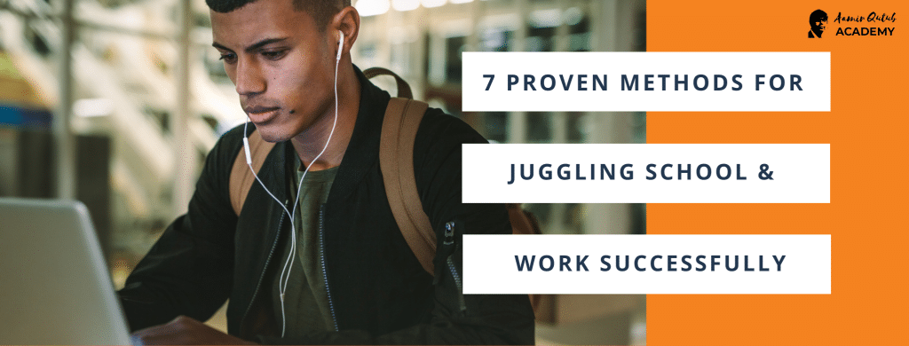 7-Proven-Methods-For-Juggle-School-And-Work-Successfully-1